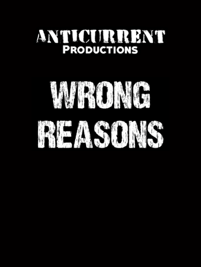 Wrong Reasons - Semkhor, Anticurrent Productions & Kevin Smith